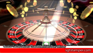 Casino-Game-Secrets-That-Millennials-Dont-Know