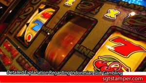 Detailed-Explanation-Regarding-Indonesian-Slot-Gambling